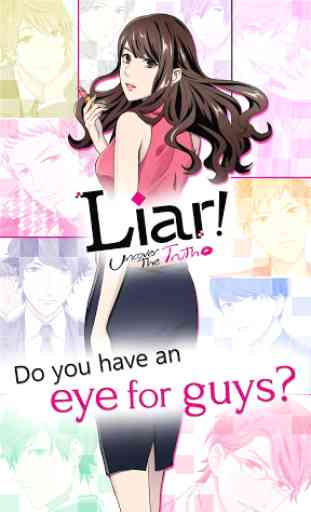 Liar! Uncover the Truth 1